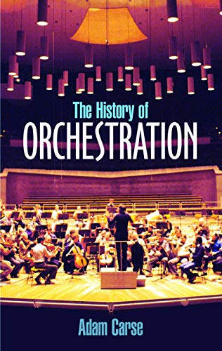 9780486212586: Adam Carse: The History Of Orchestration (Dover Books on Music)
