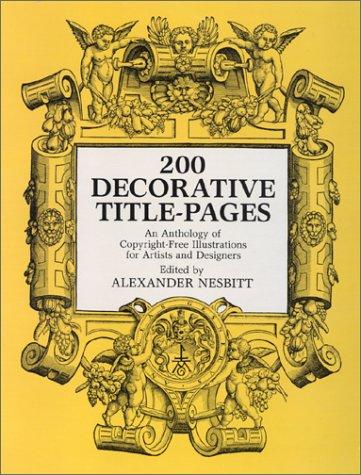 200 (TWO HUNDRED) DECORATIVE TITLE-PAGES: Nesbitt, Alexander (Editor)