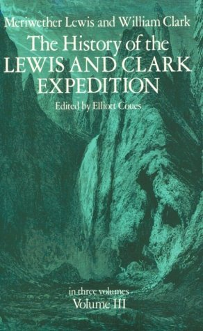 The History of the Lewis and Clark Expedition (Volume 3)
