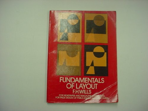 Fundamentals of Layout for Newspaper and Magazine: Wills, Franz Hermann