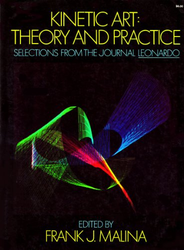 9780486212845: Kinetic Art: Theory and Practice - Selections from the Journal