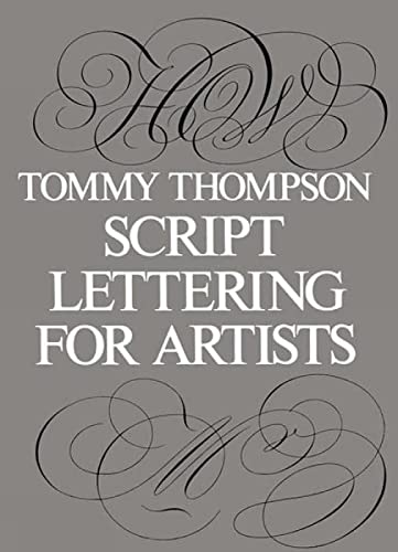 Script Lettering for Artists (Lettering, Calligraphy, Typography) (0486213110) by Tommy Thompson
