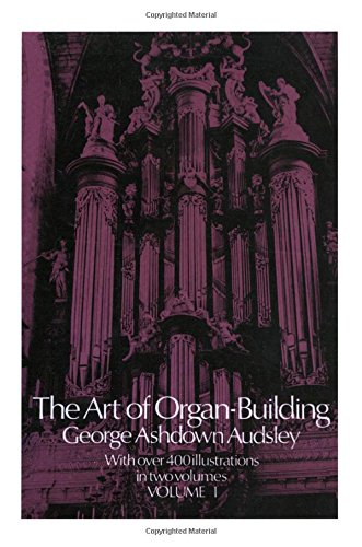 Art of Organ-Building, The - Two Volumes: Audslely, George Ashdown