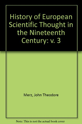 A History of European Thought in the: Merz, John Theodore