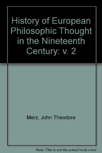 History of European Philosophic Thought in the: Merz, John Theodore