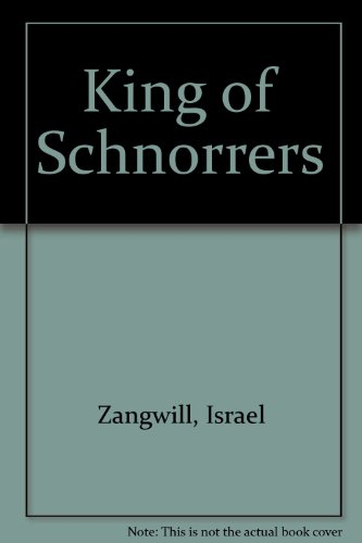 King of Schnorrers: Israel Zangwill