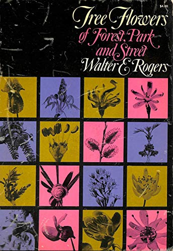 Tree Flowers of Forest, Park and Street: Walter E. Rogers