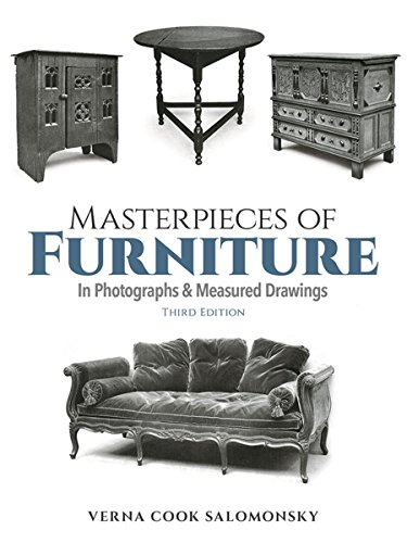 Masterpieces of Furniture: In Photographs and Measured Drawings - Third Edition