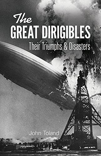 THE GREAT DIRIGIBLES Their Triumphs and Disasters: Toland, John