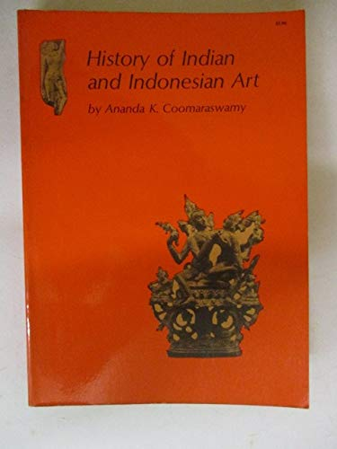 History of Indian and Indonesian Art: Coomaraswamy, Ananda K.