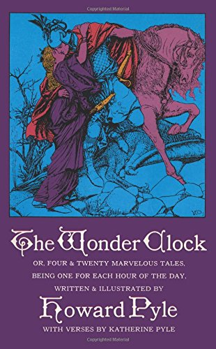 9780486214467: The Wonder Clock: Or, Four & Twenty Marvelous Tales, Being One for Each Hour of the Day