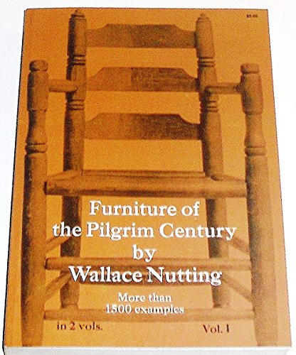 Furniture of the Pilgrim Century, Vol. 1: Nutting, Wallace