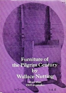 Furniture of the Pilgrim Century, Vol. 2: Wallace Nutting