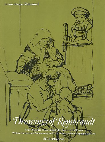 drawings of rembrandt with a selection of drawings by his pupils and followers volume one 1 only