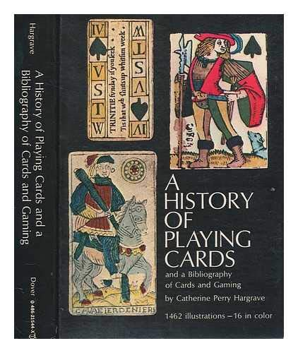 History of Playing Cards and a Bibliography: Hargrave, Catherine Perry