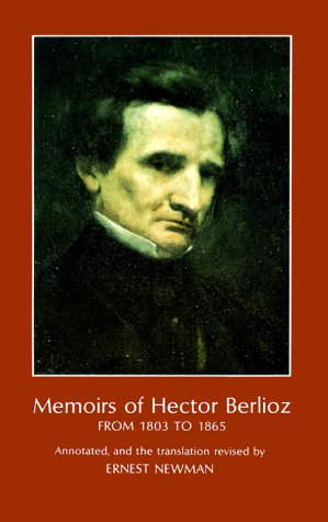 9780486215631: Memoirs of Hector Berlioz : From 1803 to 1865, Comprising His Travels in Germany, Italy, Russia, and England