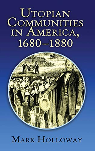 Heavens on Earth: Utopian Communities in America 1680-1880 (Formerly titled