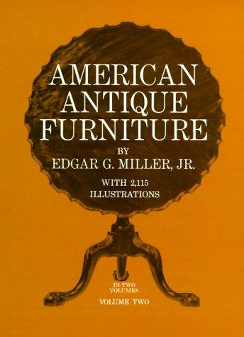American Antique Furniture A Book For Amateurs Edgar G Miller