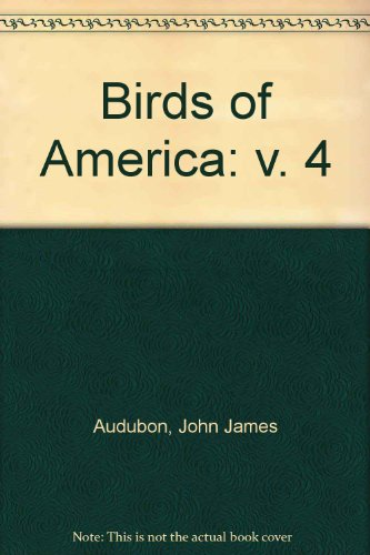 Birds of America: v. 4 (0486216209) by John James Audubon
