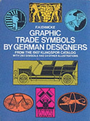 GRAPHIC TRADE SYMBOLS BY GERMAN DESIGNERS. From the 1907 Klingspor Catalog: Ehmcke, F. H.