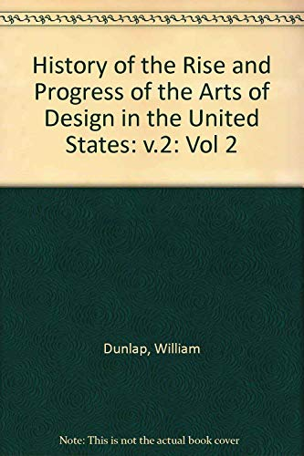 9780486216966: History of the Rise and Progress of The Arts of Design in the United States, Vol. 2, Part 1