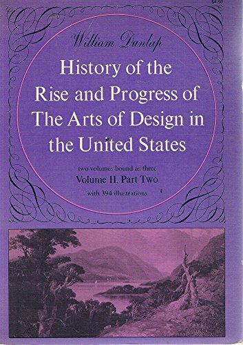 History of the Rise and Progress of: William Dunlap