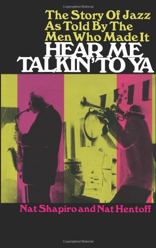 9780486217260: Hear Me Talkin' to Ya: The Story of Jazz As Told by the Men Who Made It