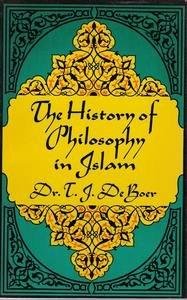 History of Philosophy in Islam: Boer, T. J.