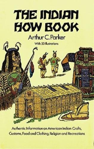 The Indian How Book (Dover Children's Classics): Arthur C. Parker