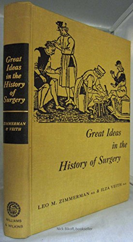 Great Ideas in the History of Surgery: Zimmerman L &