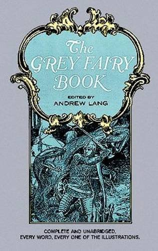 9780486217918: The Grey Fairy Book (Dover Children's Classics)