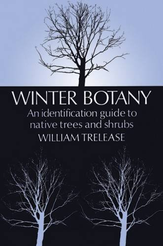 9780486218007: Winter Botany: An Identification Guide to Native Trees and Shrubs