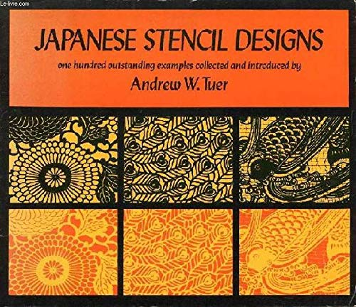 9780486218113: Japanese Stencil Designs:100 Outstanding Examples Collected and Introduced by Andrew W. Tuer