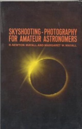 Skyshooting: Photography for Amateur Astronomers