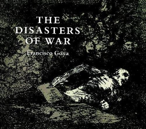 Imagen de archivo de The Disasters of War (Dover Fine Art, History of Art) a la venta por Pro Quo Books