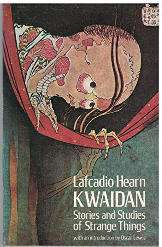 Kwaidan : stories and studies of strange: Hearn, Lafcadio