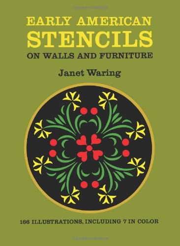 Early American Stencils on Walls and Furniture (Dover Stencils) Waring, Janet