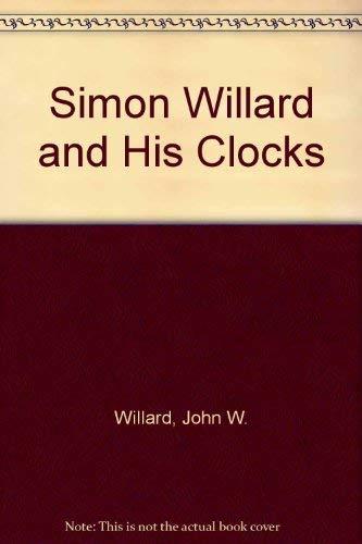 Simon Willard and His Clocks: Willard, John Ware