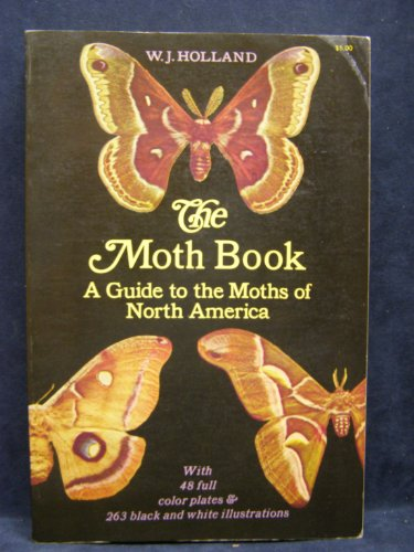 The Moth Book: A Guide to the: William Jacob Holland