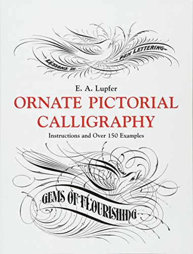 9780486219578: Ornate Pictorial Calligraphy: Instructions and Over 150 Examples (Lettering, Calligraphy, Typography)