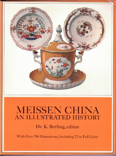 Meissen China: An Illustrated History: Dr. K. Berling,