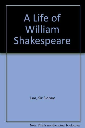 A Life of William Shakespeare.: Lee, Sidney