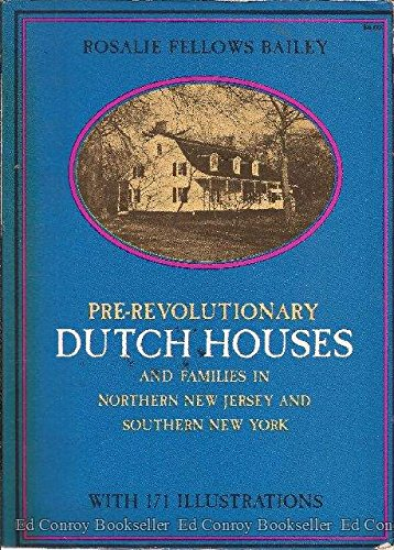 Pre-Revolutionary Dutch Houses and Families in Northern: Rosalie F. Bailey