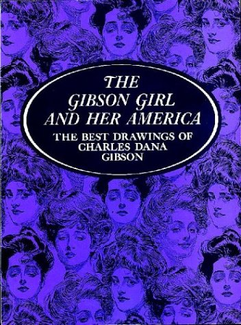 "9780486219868: The "" Gibson Girl and Her America"