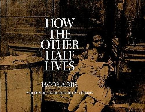 9780486220123: How the Other Half Lives: Studies Among the Tenements of New York