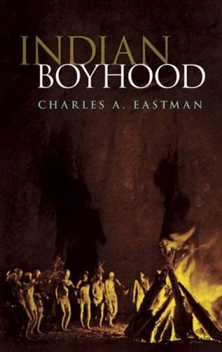 INDIAN BOYHOOD: Eastman, Charles Alexander