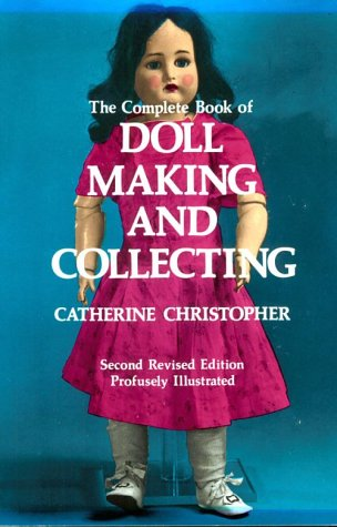 9780486220666: The Complete Book of Doll Making and Collecting