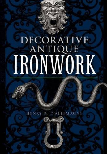 9780486220826: Decorative Antique Ironwork (Dover Jewelry and Metalwork)