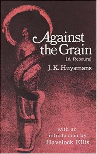 9780486221908: Against the Grain (À Rebours)