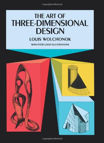 The Art of Three-Dimensional Design (Dover Art: Louis Wolchonok